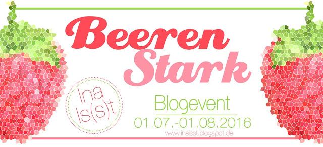 Der Sommer ist da! Blogevent, BeerenStark